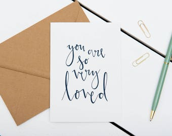 You Are So Very Loved Card - A6 Charity Card - Mother's Day / Valentine's Day / Anniversary / I Love you - Modern Calligraphy Greeting Card
