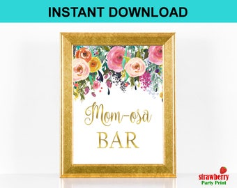 Momosa Bar Sign, Mom-osa Bar Sign, Mimosa Bar Sign. Printable Sign. Floral Baby Shower Table Sign. Table Decor. Instant Download. C17