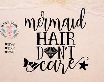 mermaid svg, girls svg, girls t-shirt design, mermaid hair don't care, girl quotes, svg design, mermaid cut file, starfish svg, summer svg