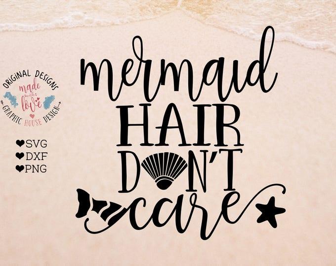 mermaid svg, girls svg, girls t-shirt design, mermaid hair don't care, girl quotes, svg design, mermaid cut file, starfish svg, summer svg