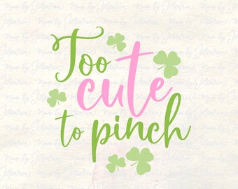 Too cute to pinch svg, st patricks svg, st patricks design, st patricks baby svg, cute st patricks svg, st patricks svg file, st patty svg