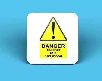 Danger Teacher In A Bad Mood Drinks Coaster