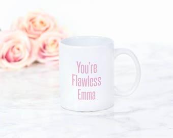 You're Flawless - Flawless - Beyoncé Mug - Beyoncé -  Beyoncé fan - Beyoncé Coffee Cup - Beyoncé Mug - Personalized Mug - You're flawless