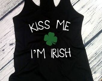 Ladies Tank Top, Kiss Me I'm Irish - Saint Patrick's Day Shirt, Green Clover, Irish Shamrock T-Shirt, St. Patricks Day Shirt