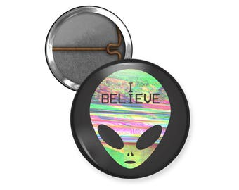 Alien Pin, I Believe Pinback Button, Magnet, Grunge, Glitch Art, 90s, Outer Space