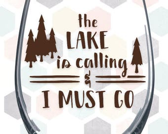 The Lake is Calling and I Must Go Stemless Wine Glass * lake life, lake decor, up north, cabin wine glass, lake quote, summer, gift for lake