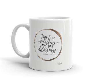 My Cup Overflows - Mug