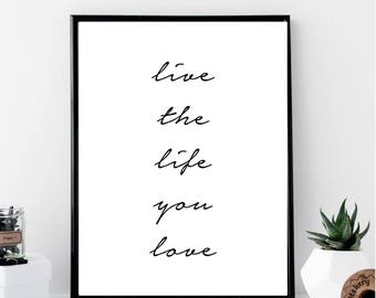 Live the Life You Love Print // Minimalist // Wall Art // Typography // Fashion // Scandinavian Poster // Boho // Modern Office