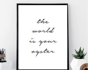 The World Is Your Oyster Print // Minimalist // Wall Art // Typography // Fashion // Scandinavian Poster // Boho // Modern Office
