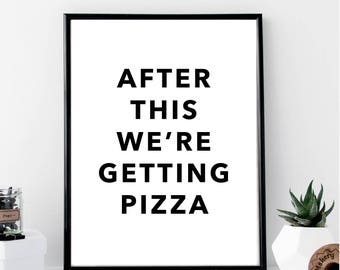 After This We're Getting Pizza Print // Minimalist // Art // Typography // Fashion // Scandinavian Poster // Boho // Modern Office