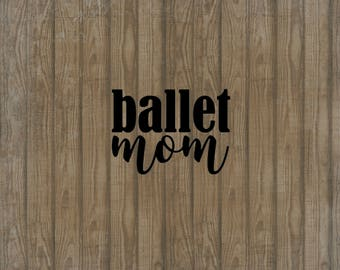 Ballet Mom Decal, Car Decal, Window Decal, Ballet Mom Sticker, Ballet Sticker, Ballet Car Decal, Ballet Mom Car Decal, Gift for Ballet Mom