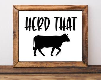 Farmhouse Printable, Herd That Sign, Cow Sign, Rustic Sign, Instant Download Farmhouse Sign, Farmhouse Decor, Cow Decor, Rustic Decor, Funny