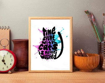 Cat Illustration Print, Time Spent With Cats Is Never Wasted, Watercolor Splash Cat Wall Art,Printable Wall Art, Instant Download