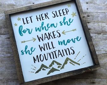 "Framed Wood Sign ""Let Her Sleep, When She Wakes She Will Move Mountains"" Nursery Decor, Farmhouse Sign, Custom Sign"
