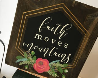 Faith Moves Mountains/ Wood Sign/ Matthew 17:20/ Christian Art/ Scripture/ Floral Design/ Hand Painted/ Black/Gold/ Pink/ Dark Stain