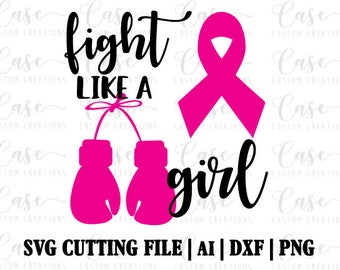 Fight Like A Girl SVG Cutting File, Ai, Dxf and Png | Instant Download | Cricut and Silhouette | Breast Cancer | Cancer Awareness | Ribbon