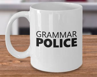 English Teacher Mug - Editor Mug - English Teacher Gift - Editor Gift - Grammar Police Coffee Mug-
