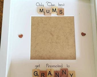 Only The Best Mums get Promoted to Granny Box Frame