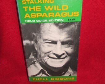 """Field Guide Edition """"Stalking the Wild Asparagus"""" by Euell Gibbons"""