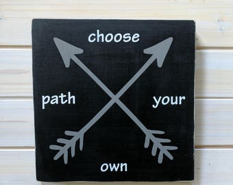 Choose Your Own Path - Arrow Wood Sign