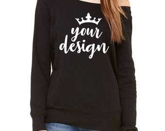 CUSTOM DESIGN- Ladies Wide Neck Sweatshirt