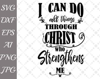 "Christian Svg: ""BIBLE VERSE SVG"" I can do all things through Christ who strengthens me,Religious Svg,Cricut Cut Files,Silhouette Svg files"