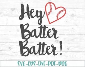 Hey batter batter svg, eps, dxf, png, cricut, cameo, scan N cut, cut file, baseball svg, baseball mom svg, softball svg, softball mom svg