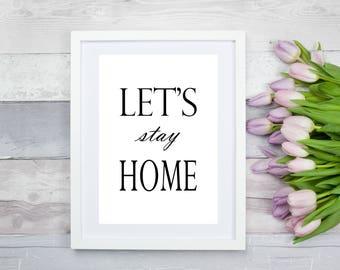Let's stay Home Print, minimalist print, home print, wall art, wall print, home decor, poster, digital print, typographic print, monochrome