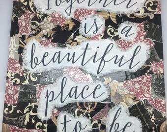 Together is a beautiful place
