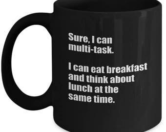 Sure I Can Multi-task Breakfast Lunch Foodie Funny Ceramic Coffee Tea Mug Cup Black