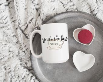 Funny Coffee Mug - Your'e the Best after Coffee Mug - Funny Valentine's Gift - Gifts under 20 - Valentine's Gift for Her - Gifts Under 15