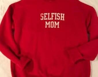 Selfish Mom Cozy Sweatshirt