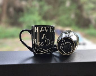 Have a nice day / middel finger/ suprise/ coffee/ coffee mug