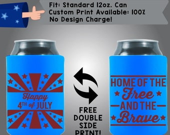 Happy Fourth of July Home of the Free and the Brave Collapsible Neoprene July 4th Day Custom Can Cooler Double Side Print (FourthofJuly27)