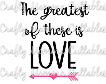 Greatest of these is Love SVG file // Grace SVG // Love Cut File // CHristian svg // Faith Cutting File // I Corinthians 13 SVG file