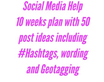 Social Media Planning - 10 weeks Social Media Plan with 50 post ideas, including #Hashtags, Wording for posts and suggested Geotagging