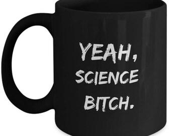 Breaking Bad Coffee Mug -Yeah, science bitch. - Jesse Pinkman Quote - Black mug