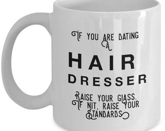 if you are dating a Hairdresser raise your glass. if not, raise your standards - Cool Valentine's Gift