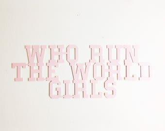 Who Run The World Girls - Metal Wall Sign - Girl Nursery Wall Art - Metal Home Decor