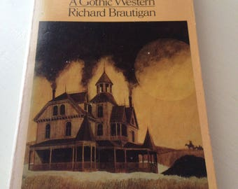 The Hawkline Monster - A Gothic Western by Richard Brautigan