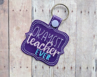 Okayest Teacher Ever Key Chain, Purple or Silver Vinyl With Embroidery, Choice of Key Ring or Swivel Clip With Snap, Funny Teacher Gag Gift
