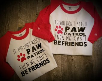 Paw Patrol, Be Friends Parent and Child Shirts (or Onesie)