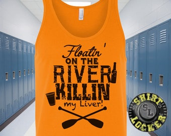 Floating on the River Killing My Liver Mens Tank Top Shirt Float Trip Vacation Memorial Day Tank Top Party Beer Drinking Shirt