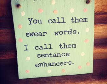 Swear words/sentance enhancers sign-funny sign-swear word sign- funny gift-cuss words.