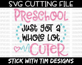 Preschool Just Got A Whole Lot Cuter Svg, PreK Svg, SVG and PNG Cut File, Pre K Svg, First Day of Preschool Svg files for Cricut, School Svg