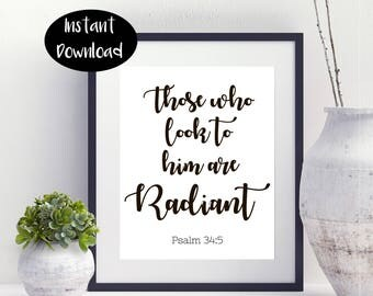 Those Who look To Him Are Radiant Psalm 34:5 Bible Verse Digital Download INSTANT DOWNLOAD