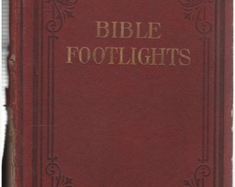 Bible Footlights for the Pilgrim's Path 1907  Illustrated by Southern Publishing Association