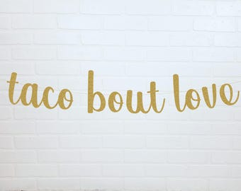 Taco Bout Love Wedding Banner | Taco Bout Love | Gold Taco Wedding Banner | Taco Banner | Taco Bout A Party | Taco Tuesday Banner