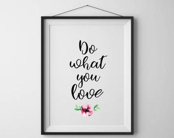 SALE 50% Do what you love Typography print Printable quote Typography Wall Art Motivational Poster Home Printable