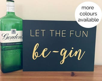 Let the fun be-gin - gin bar wooden wedding sign - hand painted calligraphy